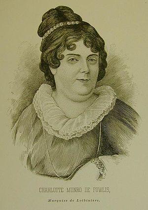 Michel-Eustache-Gaspard-Alain Chartier de Lotbinière - Charlotte (Munro) Chartier de Lotbinière, the mother of Lotbinière's three children