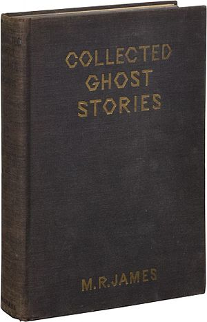 The Collected Ghost Stories of M. R. James - First edition