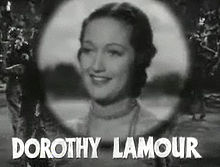 Dorothy Lamour in Road to Singapore trailer.jpg