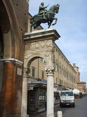 Leonello d'Este, Marquis of Ferrara - A statue of Leonello's father, Niccolò III d'Este. It is a 20th-century replica, before the Town Hall of Ferrara (Palazzo Municipale), of the 15th century equestrian bronze monument to Niccolò III of Este. The original statue is attributed to Leon Battista Alberti.
