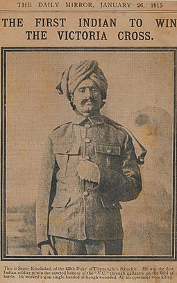 Sepoy Khudadad Khan, the first Indian to be awarded the Victoria Cross, the British Empire's highest war-time medal for gallantry. Khan, from Chakwal District, Punjab (present-day Pakistan) was fighting on the Western Front in 1914. Khudadad khan vc1915.jpg