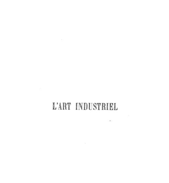 File:Laboulaye - L'Art industriel, ou les Beaux-arts considérés dans leurs rapports avec l'industrie moderne.djvu