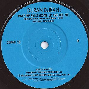 Make Me Smile (Come Up and See Me) - Image: Make Me Smile (Come Up and See Me) by Duran Duran B side UK vinyl