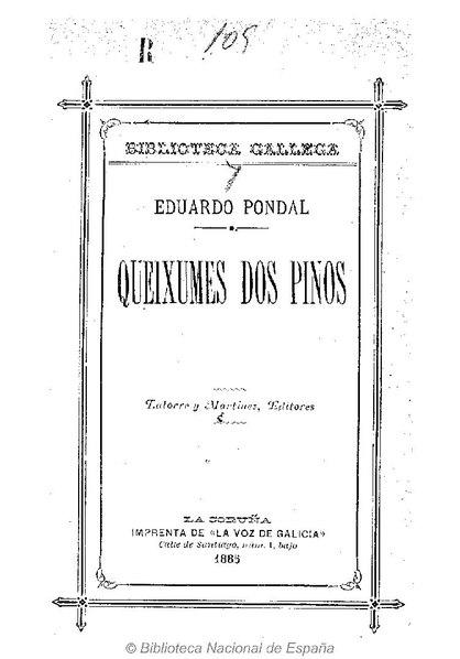 File:Queixumes dos pinos, Eduardo Pondal, Latorre y Martínez editores, La Coruña, imprenta de La Voz de Galicia, 1886. PDF.pdf