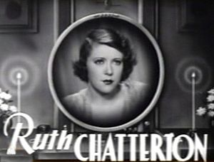 Ruth Chatterton - Chatterton in the trailer for Female (1933).