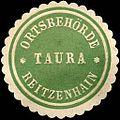 Siegelmarke Ortsbehörde Taura - Reitzenhain W0221300.jpg