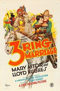 <i>Three-Ring Marriage</i> 1928 film by Marshall Neilan