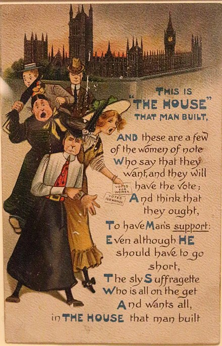 A British postcard against women's suffrage postcard from c.1908. It shows unflattering caricatures of suffragettes in front of parliament and the caption: 'This is the house that man built' with a poem. From the People's History Museum, Manchester.