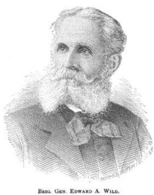 Edward A. Wild - Brig General Edward A. Wild