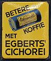 Enamel advertising sign, Betere Koffie met Egberts' Cichorei.JPG