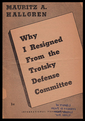 Mauritz A. Hallgren - Cover of Hallgren's pamphlet Why I Resigned from the Trotsky Defense Committee.