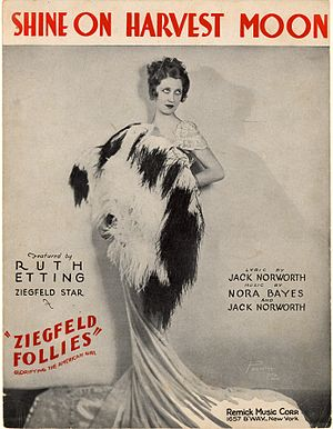 "Ziegfeld girl - Sheet music cover for ""Shine on Harvest Moon"" with Ruth Etting of the Ziegfeld Follies"