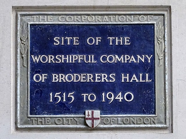 Worshipful Company of Broderers Hall blue plaque - Site of the Worshipful Company of Broderers Hall 1515 to 1940