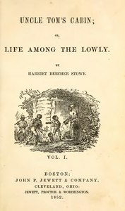 Uncle Tom's cabin, or, Life among the lowly (1852 Volume 1 Original).djvu
