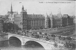 Pont au Change - Palais de Justice, Conciergerie and Pont au Change around 1900