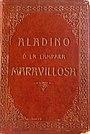 Aladino o Lámpara Maravillosa- Primera traducción al español por D- Pedro Umbert- Barcelona- 24 Enero 1910 2014-06-22 00-11.jpg