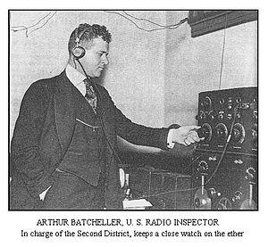 Arthur Batcheller - Arthur Batcheller U.S. Radio Inspector