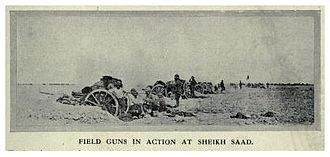 Battle of Sheikh Sa'ad - British field artillery in action supporting the Anglo-Indian attack on the Ottoman positions during the Battle of Sheikh Sa'ad.