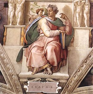 Book of Isaiah - Michelangelo (c. 1508–12), Isaiah, Vatican City:Sistine Chapel ceiling