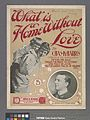 What is a home without love (NYPL Hades-608919-1257262).jpg
