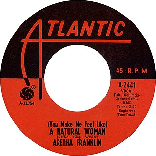 (You Make Me Feel Like) A Natural Woman 1967 single by Aretha Franklin