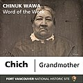 """Chich"" is the Chinuk Wawa word for ""grandmother."" When you say it, the ""i"" in this word should sound like the ""i"" in the (1a2bf29b-bb89-444c-98c1-f90381be4bb3).jpg"