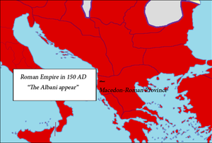 Origin of the Albanians - Location of the Albani at 150 AD in Roman Macedon