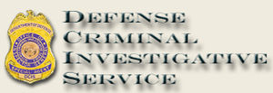 Defense Criminal Investigative Service (DCIS),...