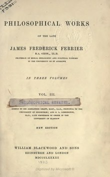 "Ferrier's Works Volume 3 ""Philosophical Remains"" (1883 ed.).djvu"