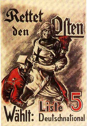 "German National People's Party - A DNVP poster from 1920 showing a Teutonic knight being attacked by Poles and socialists. The caption reads ""Save the East""."