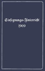 Einsegnungs-Unterricht 1909