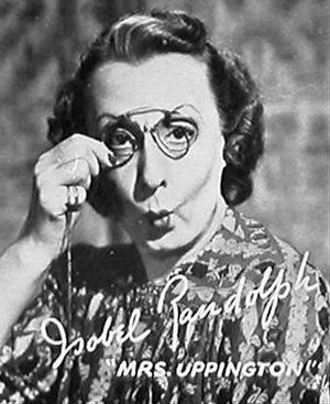 Isabel Randolph - As Mrs. Uppington in Fibber McGee and Molly