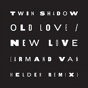 Old Love / New Love - Image: Old Love New Love (Armand Van Helden Remix)