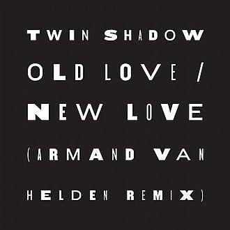 Old Love / New Love - Image: Old Love New Love (Armand Van Helden Remix)