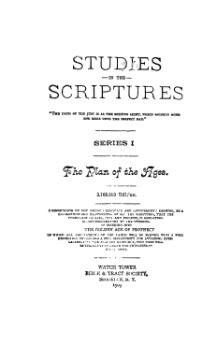 Studies in the Scriptures - Series I - The Plan of the Ages (1909).djvu