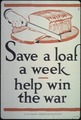 """Save a loaf a week- help win the war."" - NARA - 512562.tif"