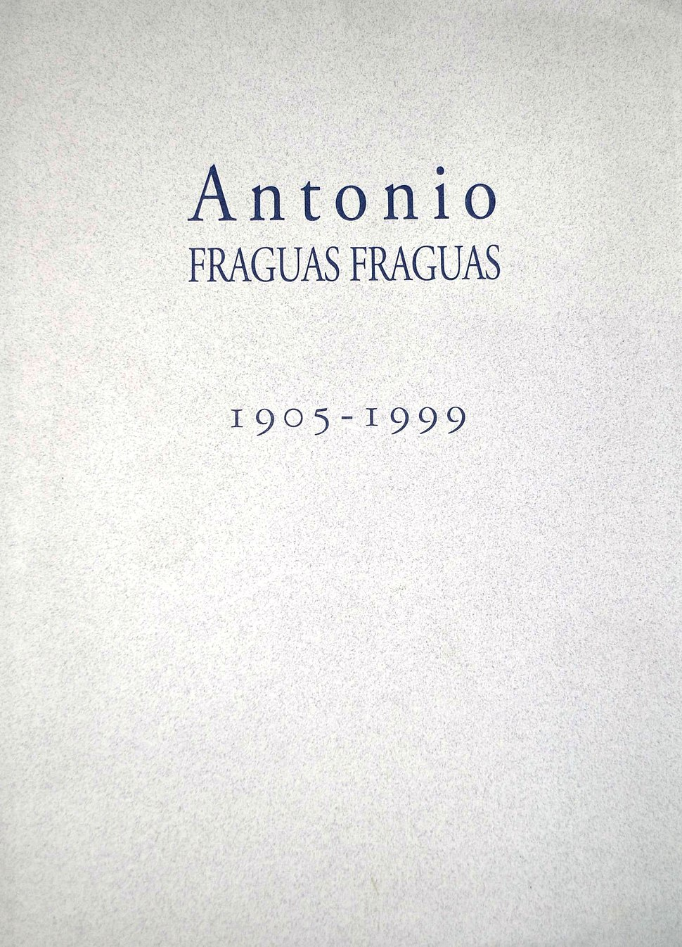 Cuberta do libro Antonio Fraguas Fraguas, 1905-1999. 2006.