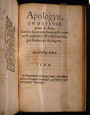 François de Sagon - Apologye en défense pour le Roy, fondée sur texte d'évangile, contre ses enemis et calomniateurs by François de Sagon, 1544.