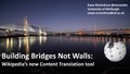 Building Bridges Not Walls - Wikipedia's Content Translation tool at the Celtic Knot 2017.pdf