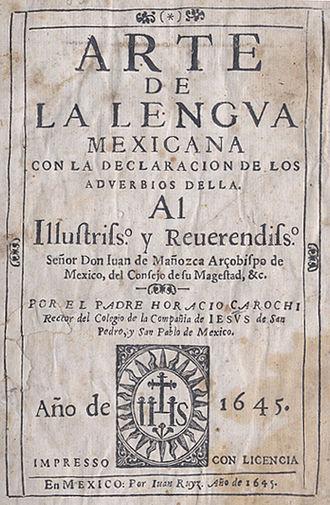 """Horacio Carochi - Frontispiece of Carochis """"Arte de la Lengva Mexicana con la declaración de los adverbios della"""""""
