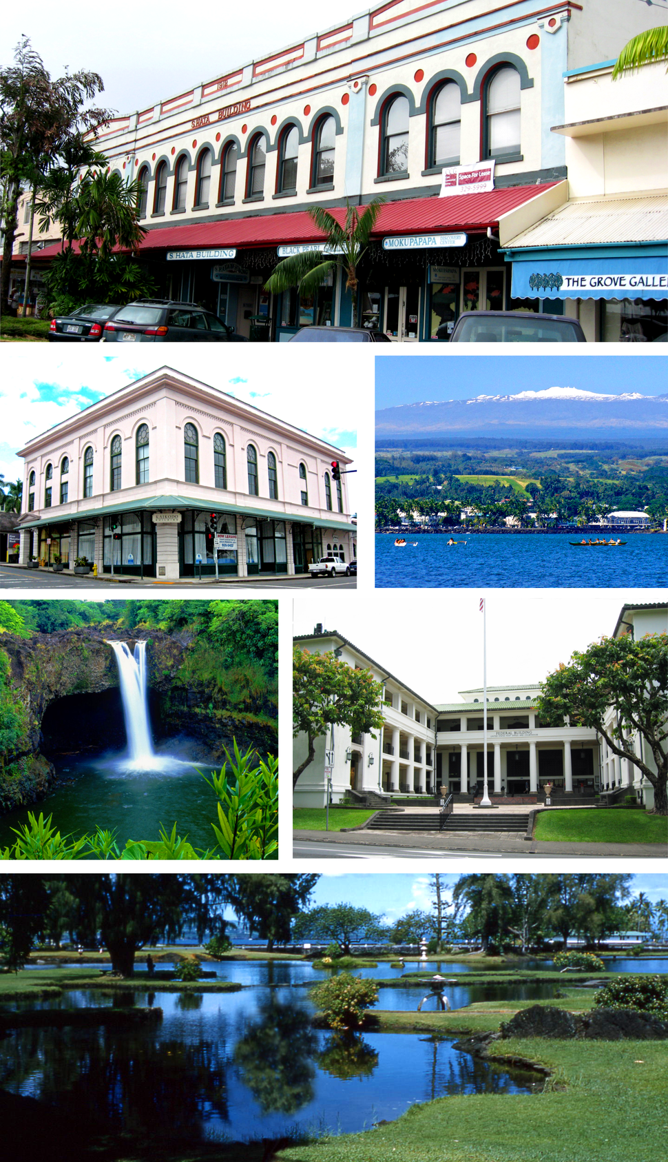 From top to bottom, left to right: S. Hata Building, Hilo Masonic Lodge Hall-Bishop Trust Building, Hilo Bay with Mauna Kea, Rainbow (Waiānuenue) Falls, Federal Building, Post Office and Courthouse and Liliuokalani Park and Gardens