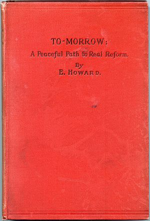 Garden Cities of To-morrow - Image: Howard, Ebenezer, To morrow