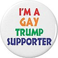 I'm A Gay Trump Supporter button Gays for Trump 14440886 10153952042648506 1722591793672088092 n.jpg