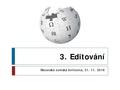 Kurz psaní Wikipedie 3 Editování 2016-11.pdf