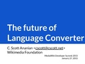MediaWiki Developer Summit - January 2015 - The Future of Language Converter.pdf