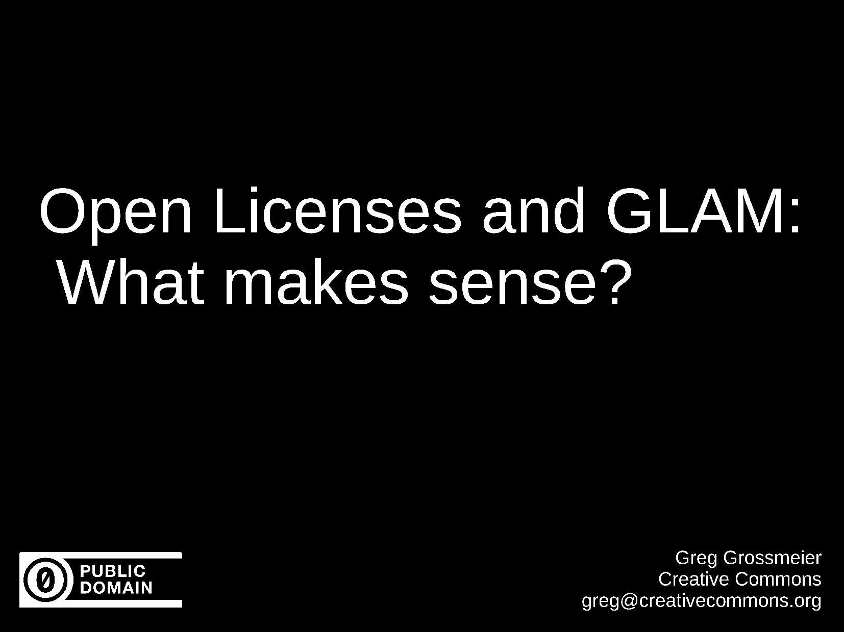 WIkimania 2012 - Open Licenses and GLAM - What makes sense?.pdf