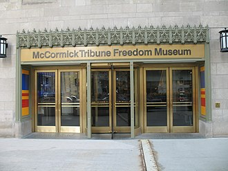 Robert R. McCormick - McCormick Tribune Freedom Museum was funded by the foundation