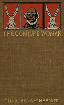 slavery and discrimination against the blacks in the conjure woman by charles chesnutt Chesnutt exposed the deformed logic of the jim crow system-creating  (loa # 131): the conjure woman / the wife of his by charles w chesnutt  charles  chestnutt writes stories of what it was like to be free after a life of slavery.