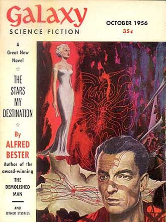 Alfred Bester - The first installment of Bester's next sf novel, The Stars My Destination, took the cover of the October 1956 issue of Galaxy