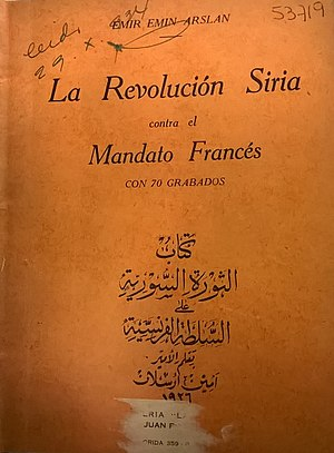 Emin Arslan - The Syrian Revolution against the French Mandate (Buenos Aires, 1926).